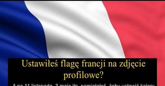 Ustawiłeś flagę Francji na zdjęcie profilowe?