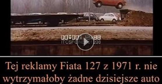 Tej reklamy Fiata 127 z 1971 r. nie wytrzymałoby żadne dzisiejsze auto