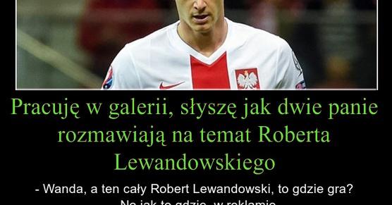 Dwie Panie rozmawiaja na temat Lewandowskiego...