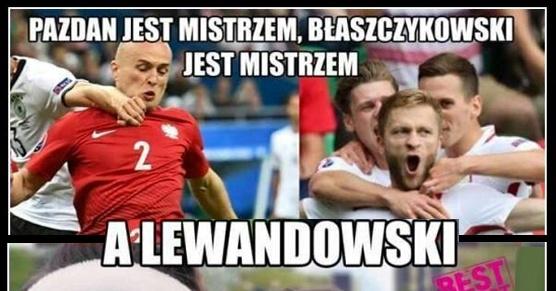 Pazdan jest mistrzem, Kuba jest mistrzem, a Lewandowski...