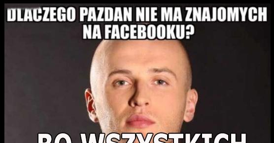 Dlaczego Pazdan nie ma znajomych na Facebooku?