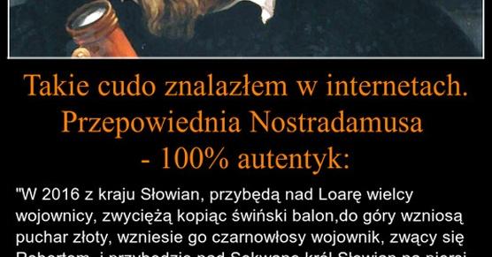 Przepowiednia Nostradamusa, jak najbardziej autentyczna