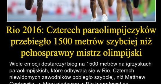 Rio 2016: Czterech paraolimpijczyków przebiegło 1500 metrów szybciej niż pełnosprawny mistrz olimpijski