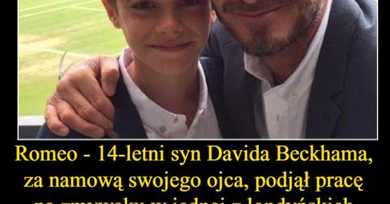 14-letni syn Davida Beckhama - Romeo, za namową swojego ojca, podjął pracę...