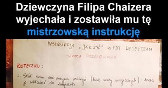 Instrukcja dla Filipa Chajzera od Jego dziewczyny