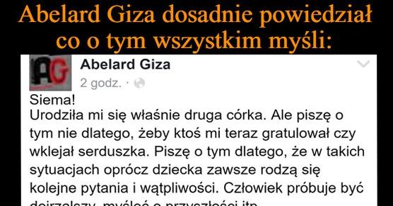 Abelard Giza dosadnie powiedział co myśli o tym wszystkim...