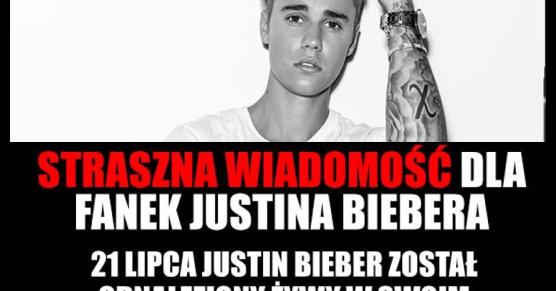 Straszna wiadomość dla fanek Justina Biebera!