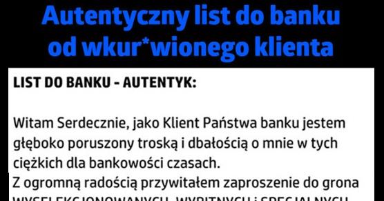Wkurzony klient pisze list do banku