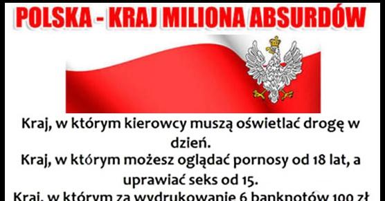 Polska - kraj miliona absurdów!