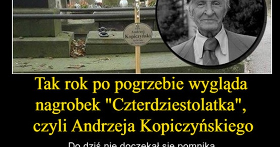 Tak po roku od pogrzebu wygląda nagrobek Czterdziestolatka, czyli Andrzeja Kopiczyńskiego