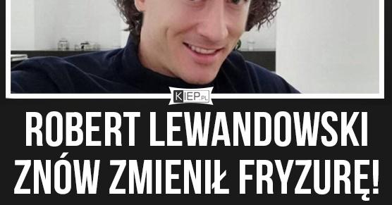 Robert Lewandowski znów zmienił fryzurę