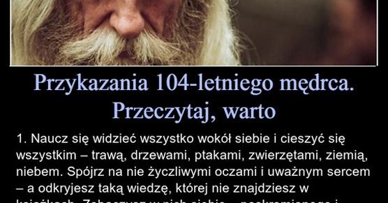 Przykazania 104-letniego mędrca. Warto się z nimi zapoznać...