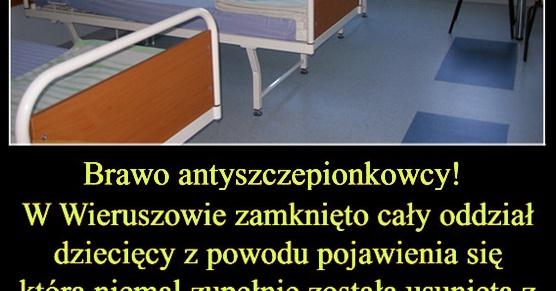 Brawo antyszczepionkowcy! W Wieruszowie właśnie zamknięto cały oddział dziecięcy z powodu...
