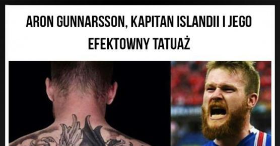 Aron Gunnarsson, kapitan Islandii i jego  efektowny tatuaż