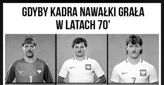 Gdyby kadra Nawałki grała w latach 70-tych
