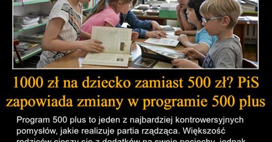 1000 zł na dziecko zamiast 500 zł? PiS zapowiada zmiany w programie 500 plus