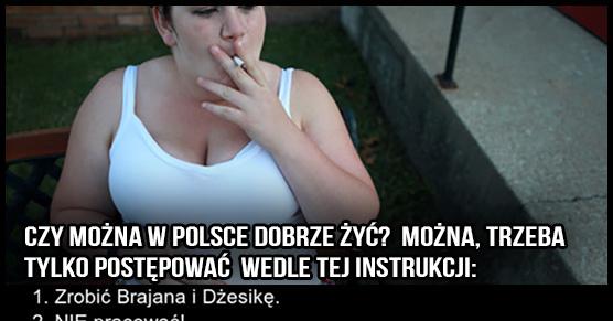 Czy w Polsce można godnie żyć? Można, trzeba tylko postępować wedle tej instrukcji