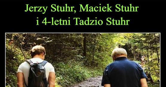 Jerzy Stuhr, Maciek Stuhr i 4-letni Tadzio Stuhr Genów nie oszukasz