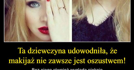 Ta dziewczyna udowodniła, że makijaż nie zawsze jest oszustwem! Bez niego również wygląda...