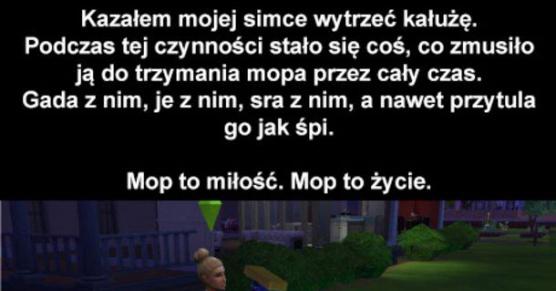 Mop to życie